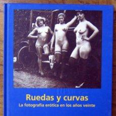 Libros de segunda mano: RUEDAS Y CURVAS, FOTOGRAFÍA ERÓTICA EN LOS AÑOS VEINTE - TASCHEN, 1994 - AUTOMOVILES, COCHES. Lote 157110362