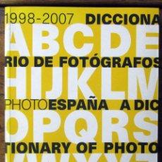 Libros de segunda mano: DICCIONARIO DE FOTÓGRAFOS, 1998-2007 - PHOTOESPAÑA, 2007 - FOTOGRAFÍA, PHE. Lote 157114974