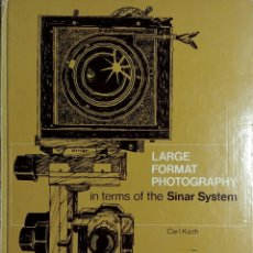 Libros de segunda mano: LARGE FORMAT PHOTOGRAPHY IN TERMS OF THE SINAR SYSTEM / CARL KOCH. LONDON : HENRY GREENWOOD, 1971.. Lote 157138354