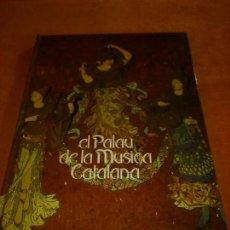Libros de segunda mano: EL PALAU DE LA MÚSICA CATALANA. Lote 157140030