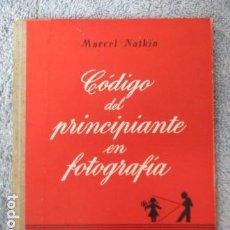 Libros de segunda mano: CÓDIGO DEL PRINCIPIANTE EN FOTOGRAFÍA - FOTO BIBLIOTECA - MARCEL NATKIN - EDICIONES OMEGA. Lote 157653106