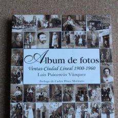 Libros de segunda mano: ALBUM DE FOTOS. VENTAS-CIUDAD LINEAL 1900-1960. PRÓLOGO DE CARLOS PÉREZ MERINERO. . Lote 157734206