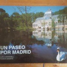 Libros de segunda mano: UN PASEO POR MADRID CARANDELL, LUIS; RAMÓN, FOT., MASATS LUNWERG EDITORES, S.A. (1996) 112PP. Lote 157790150