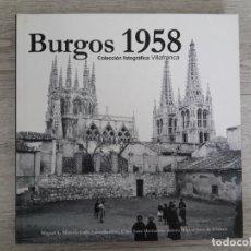 Libros de segunda mano: BURGOS 1958, COLECCIÓN FOTOGRÁFICA VILLAFRANCA. Lote 157802334