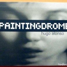 Libros de segunda mano: HUGO ALONSO: PAINTINGDROME - CATÁLOGO DE EXPOSICIÓN - MUSEO DA 2 - 2007 - NUEVO. Lote 157846214