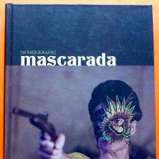 Libros de segunda mano: MASCARADA / MASQUERADE - CATÁLOGO DE EXPOSICIÓN - MUSEO DA 2 - 2006 - NUEVO. Lote 157848894
