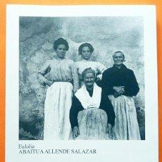 Libros de segunda mano: EULALIA ABAITUA: MUJERES VASCAS DE AYER - CATÁLOGO DE EXPOSICIÓN - MUSEO VASCO - 2016 - NUEVO. Lote 158339526