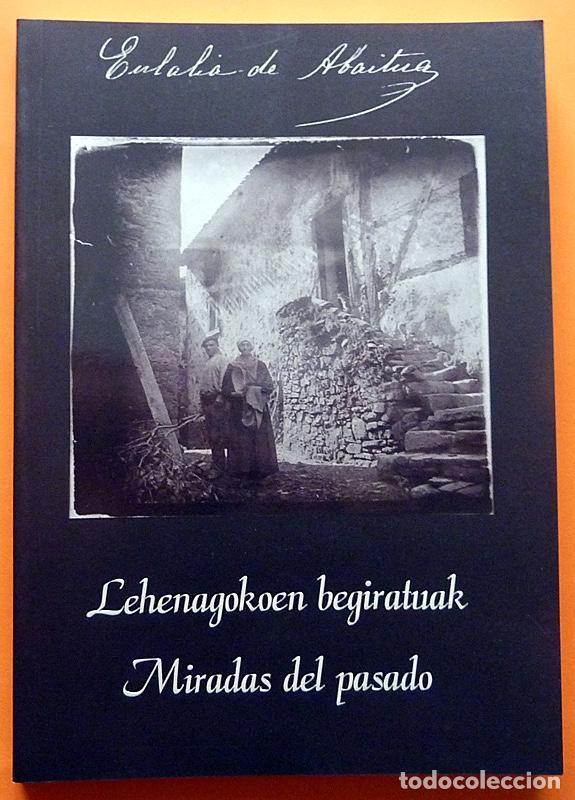EULALIA ABAITUA: MIRADAS DEL PASADO - CATÁLOGO DE EXPOSICIÓN - MUSEO VASCO - 1998 - NUEVO (Libros de Segunda Mano - Bellas artes, ocio y coleccionismo - Diseño y Fotografía)