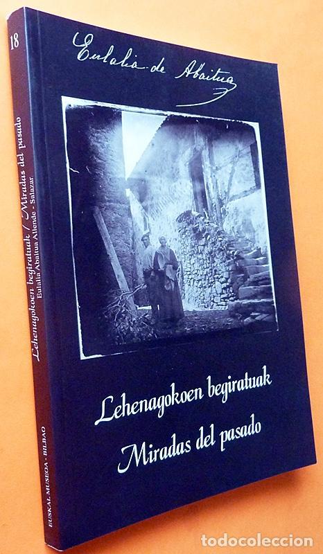 Libros de segunda mano: EULALIA ABAITUA: MIRADAS DEL PASADO - CATÁLOGO DE EXPOSICIÓN - MUSEO VASCO - 1998 - NUEVO - Foto 2 - 158339818