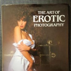 Libros de segunda mano: THE ART OF EROTIC PHOTOGRAPHY - PETER BARRY. Lote 158778846