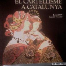 Libros de segunda mano: ENRIC JARDÍ - RAMON MANENT -- EL CARTELLISME A CATALUNYA (CATALÁN). Lote 158831358