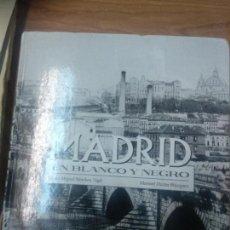 Libros de segunda mano: MADRID EN BLANCO Y NEGRO. Lote 159585746