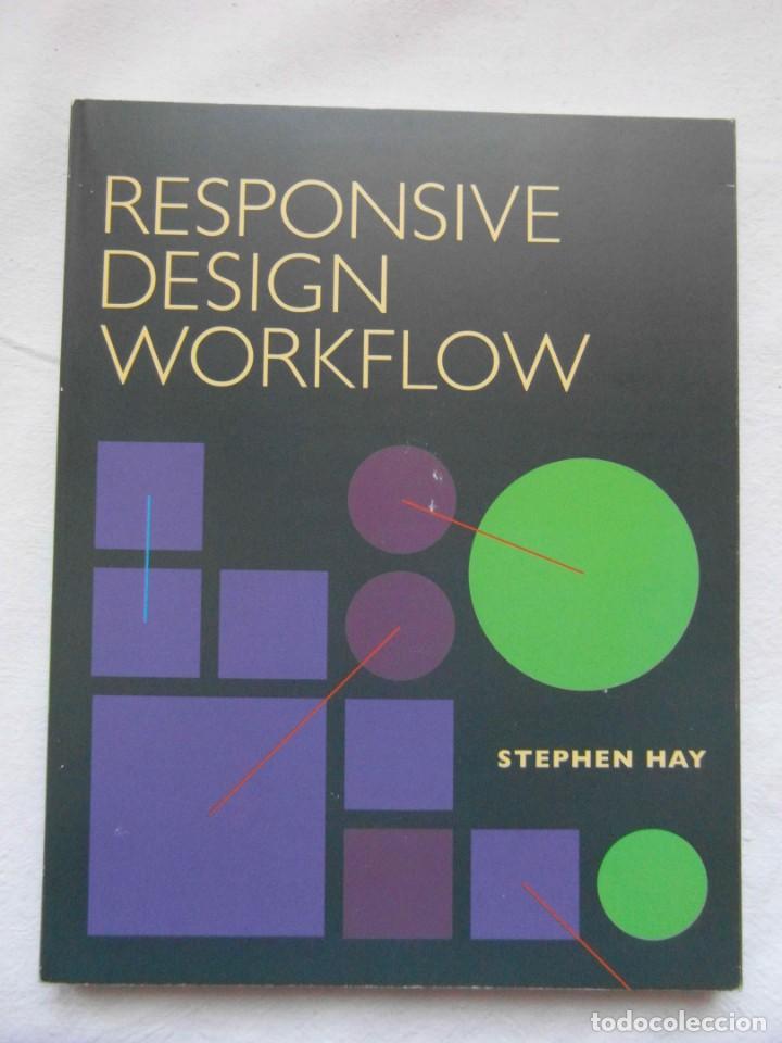 RESPONSIVE DESIGN WORKFLOW. STEPHEN HAY. DEBIBL (Libros de Segunda Mano - Bellas artes, ocio y coleccionismo - Diseño y Fotografía)