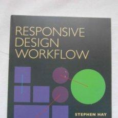 Libros de segunda mano: RESPONSIVE DESIGN WORKFLOW. STEPHEN HAY. DEBIBL. Lote 159744534