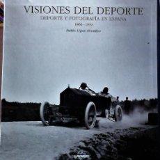 Libros de segunda mano: PUBLIO LÓPEZ MONDÉJAR - VISIONES DEL DEPORTE (DEPORTE Y FOTOGRAFÍA EN ESPAÑA 1860-1936) (2 V). Lote 159949578