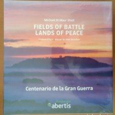 Libros de segunda mano: CENTENARIO DE LA GRAN GUERRA FIELDS OF BATTLE LANDS OF PEACE. ABERTIS. FOTOGRAFIA HISTORIA NUEVO. Lote 160235350
