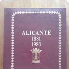 Livres d'occasion: ALICANTE 1881 1980, JUAN LUIS ROMAN DEL CERRO, LA MEMORIA COLECTIVA, CAJA DE AHORROS PROVINCIAL 1984. Lote 160293218