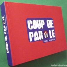 Libros de segunda mano: ÁNGEL MARCOS: COUP DE PAROLE - CATÁLOGO DE EXPOSICIÓN - MAC - 2012 - NUEVO. Lote 160313858