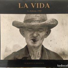 Libros de segunda mano: LA VIDA, LA HABANA, 1994, ALBERTO SCHOMMER. Lote 160359938