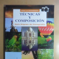 Libros de segunda mano: TODA LA FOTOGRAFIA-GUIA RAPIDA - TECNICAS Y COMPOSICION - TECNICAS Y COMPOSICION - AGATA - 1998. Lote 160387214