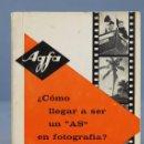Libros de segunda mano: COMO LLEGAR A SER UN AS EN FOTOGRAFIA. GEVAERT. AGFA. Lote 160420498