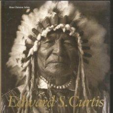 Libros de segunda mano: HANS CHRISTIAN ADAM. EDWARD S. CURTIS. TASCHEN (INGLES). Lote 160603254