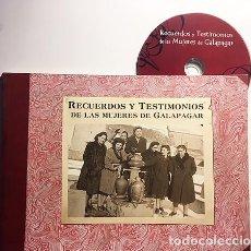 Libros de segunda mano: RECUERDOS Y TESTIMONIOS DE LAS MUJERES DE GALAPAGAR. FOTOGRAFÍAS ANTIGUAS. (CON UN CD) . Lote 160616890