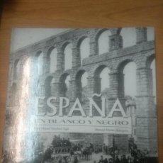 Libros de segunda mano: JUAN MIGUEL SANCHEZ VIGIL. MANUEL DURAN BLAZQUEZ. ESPAÑA EN BLANCO Y NEGRO. Lote 161162666