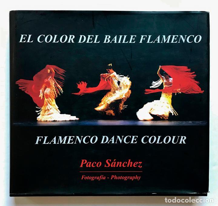 EL COLOR DEL BAILE FLAMENCO. FLAMENCO DANCE COLOUR (Libros de Segunda Mano - Bellas artes, ocio y coleccionismo - Diseño y Fotografía)