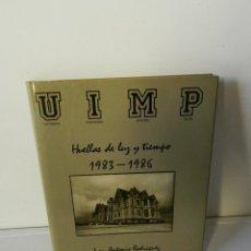 Libros de segunda mano: JUAN ANTONIO RODRÍGUEZ,.U I M P. UNIVERSIDAD INTERNACIONAL MENÉNDEZ PELAYO. HUELLAS DE LUZ Y TIEMPO . Lote 161345318