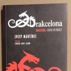 Livres d'occasion: DRAKCELONA. BARCELONA, CIUTAT DE DRACS. 12 RUTES 500 DRACS. JOSEP MARTÍNEZ. AROLA ED. MOLT BON ESTAT. Lote 161370766
