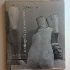 Libros de segunda mano: AUTOBIOGRAFÍA DE UN MADRILEÑO,DE JOSÉ HIERRO Y ALBERTO SCHOMMER.FOTOGRAFÍAS.LUNWERG EDITORES (1999). Lote 173450459