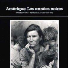 Libros de segunda mano: AMÉRIQUE. LES ANNÉES NOIRES. FARM SECURITY ADMINISTRATION/1935-1942 (EN FRANCÉS). Lote 161651506