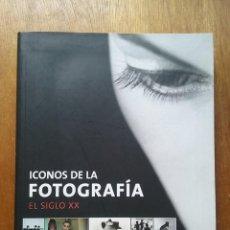 Livres d'occasion: ICONOS DE LA FOTOGRAFIA, EL SIGLO XX, PETER STEPAN, ELECTA, 2006. Lote 162509994