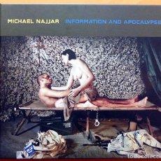 Libros de segunda mano: MICHAEL NAJJAR: INFORMATION AND APOCALYPSE - CATÁLOGO DE EXPOSICIÓN - MUSEO DA2 - 2007 - NUEVO. Lote 162525402