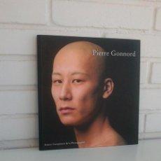 Libros de segunda mano: PIERRE GONNORD. MAISON EUROPEENNE DE LA PHOTOGRAPHIE. PARIS, 2005. GALERIE JUANA DE AIZPURU.. Lote 162658066