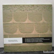 Libros de segunda mano: USO ACTUAL DE ANTIGUAS TECNOLOGÍAS CASTELLANAS DE EDIFICACIÓN CON TIERRA EN LOS PROCESOS DE ...... Lote 163171834