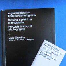 Libros de segunda mano: HISTORIA PORTATIL DE LA FOTOGRAFÍA. COLECCION LOLA GARRIDO.KUTXA KULTUR FUNDAZIOA 2018. Lote 163477170