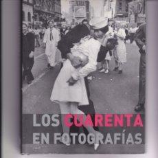 Libros de segunda mano: LOS CUARENTA EN FOTOGRAFÍAS. Lote 163558506