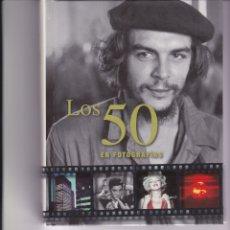 Libros de segunda mano: LOS 50 EN FOTOGRAFÍAS. Lote 163558858