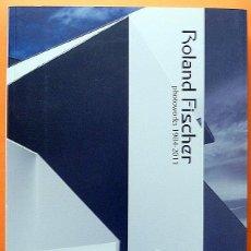 Libros de segunda mano: ROLAND FISCHER: PHOTOWORKS 1984 - 2011 - CATÁLOGO DE EXPOSICIÓN - MUSEO DA2 - 2011 - NUEVO. Lote 163599354