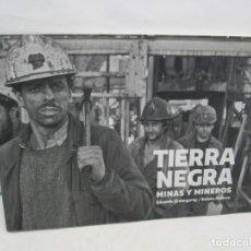 Libros de segunda mano: TIERRA NEGRA. MINAS Y MINEROS. EDUARDO URDANGARAY. RAMON JIMENEZ. EDITORIAL LUNA DE ABAJO 2017. Lote 165088622