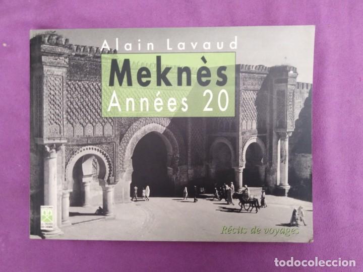 MEKNES ANNEES 20 ALAIN LAVAUD RECITS DE VOYAGES EN FRANCES PROFUSAMENTE ILUSTRADO (Libros de Segunda Mano - Bellas artes, ocio y coleccionismo - Diseño y Fotografía)