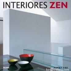 Libros de segunda mano: INTERIORES ZEN - VINNY LEE - BLUME 2001 - DE LIBRERIA SIN USAR - ENVIO GRATIS. Lote 165369374