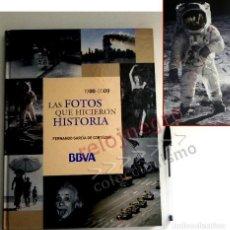 Libros de segunda mano: LAS FOTOS QUE HICIERON HISTORIA - LIBRO - 1900 / 2009 - SIGLO XX - XXI - FOTOGRAFÍA - JOYA - 238 PÁG. Lote 165654438