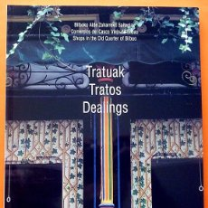 Libros de segunda mano: TRATOS / TRATUAK / DEALINGS: COMERCIOS DEL CASCO VIEJO DE BILBAO - TERESA HERRERO - 2001 - NUEVO. Lote 165907302