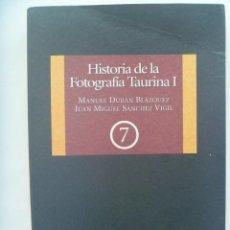 Libros de segunda mano: HISTORIA DE LA FOTOGRAFIA TAURINA I, DE MANUEL DURAN BLAZQUEZ Y J. MIGUEL SANCHEZ, 1991. Lote 166056502