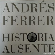 Libros de segunda mano: ANDRÉS FERRER --- HISTORIA AUSENTE. Lote 166382734