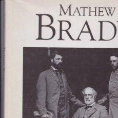 Libros de segunda mano: MATHEW BRADY. LIBRO DE FOTOGRAFÍAS DE LA GUERRA CIVIL AMERICANA. EN INGLÉS. Lote 166945872