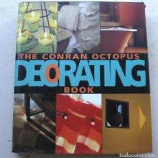 Libros de segunda mano: LIBRO GRAN FORMATO EN INGLES SOBRE DECORACION INTERIOR: CONRAN OCTOPUS DECORATING BOOK 1998. Lote 166980072